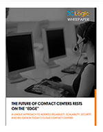 The Future of Contact Centers Rest on the Edge White Paper Image
