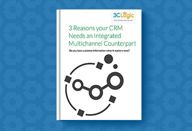 3CLogic's eBook - 3 Reasons your CRM Needs an Integrated Multichannel Counterpart