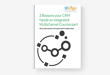 3 Reasons Your CRM Needs an Integrated Multichannel Counterpart