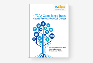 3CLogic's eBook - 4 TCPA Compliance Traps and How to Protect Your Call Center