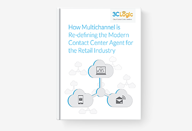How Multichannel is Re-Defining the Modern Contact Center Agent for the Retail Industry