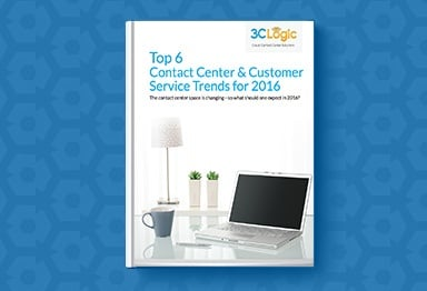 3CLogic's eBook - Top 6 Contact Center and Customer Service Trends for 2016